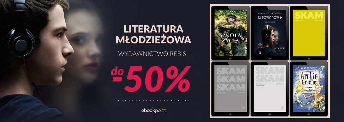 Promocja na ebooki Literatura młodzieżowa Wydawnictwa Rebis [do -50%]